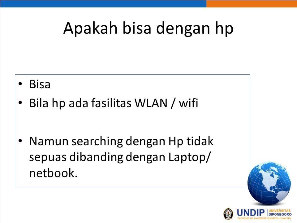 Apakah bisa dengan hp Bisa Bila hp ada fasilitas WLAN / wifi
