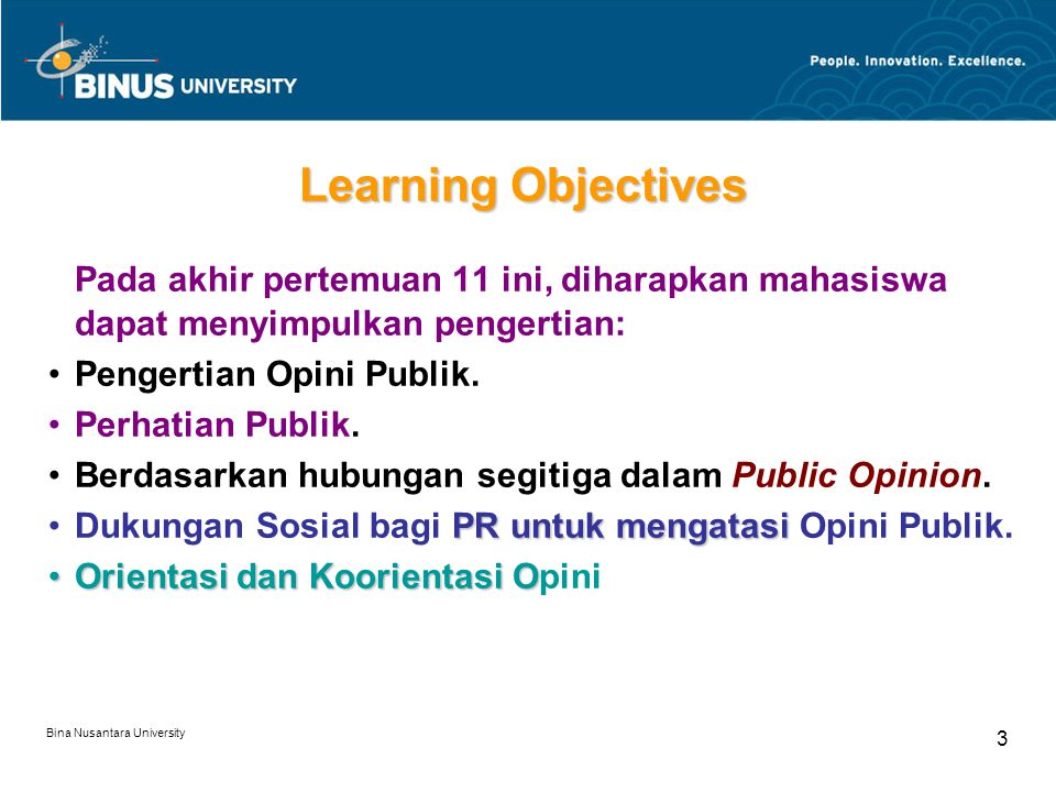 Learning Objectives Pada akhir pertemuan 11 ini, diharapkan mahasiswa dapat menyimpulkan pengertian:
