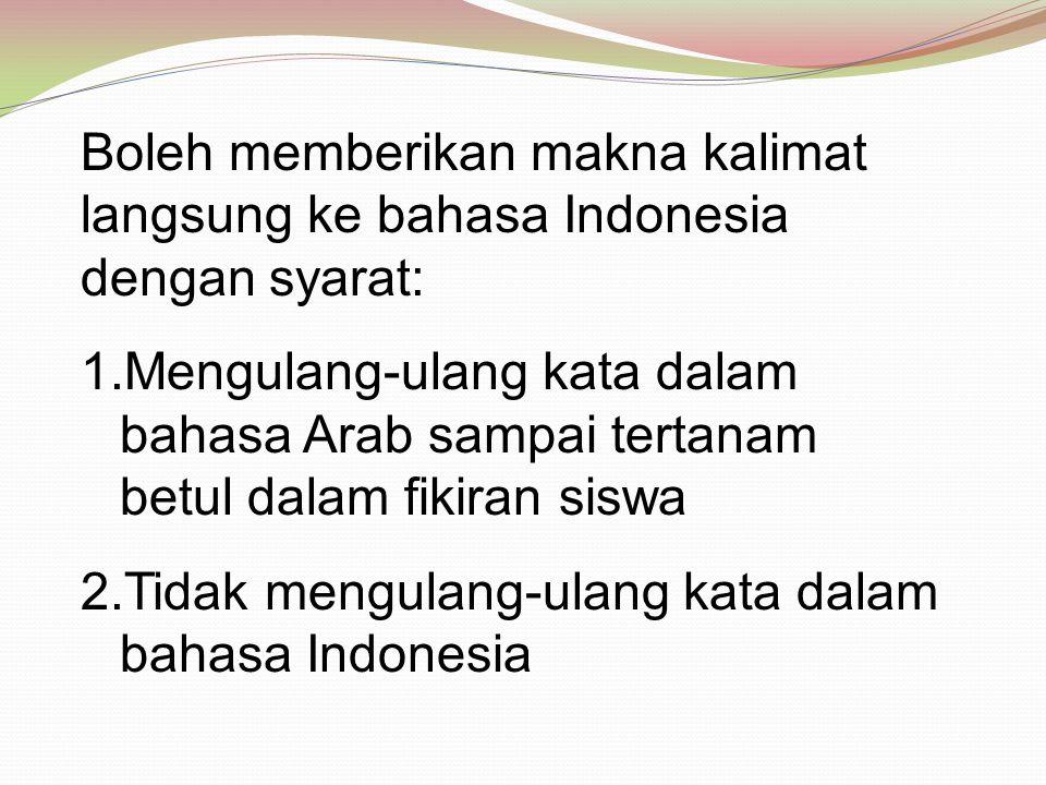 Boleh memberikan makna kalimat langsung ke bahasa Indonesia dengan syarat:
