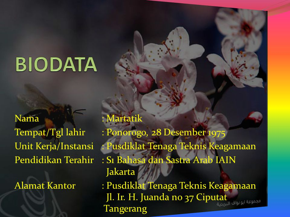 BIODATA Nama : Martatik Tempat/Tgl lahir : Ponorogo, 28 Desember 1975