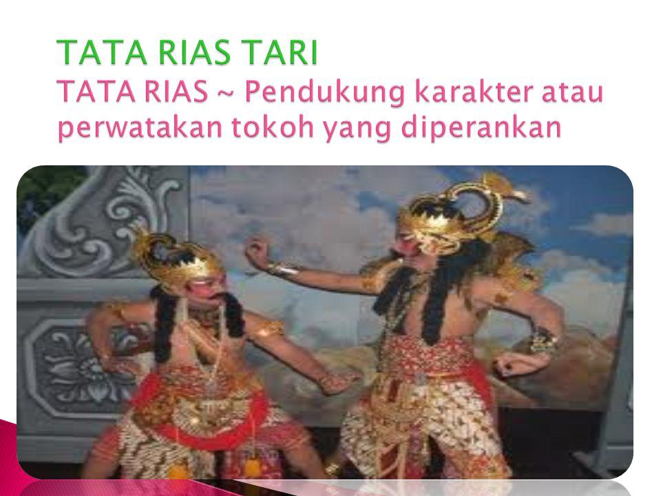 TATA RIAS TARI TATA RIAS ~ Pendukung karakter atau perwatakan tokoh yang diperankan