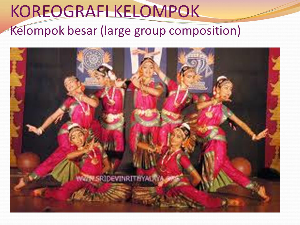 KOREOGRAFI KELOMPOK Kelompok besar (large group composition)