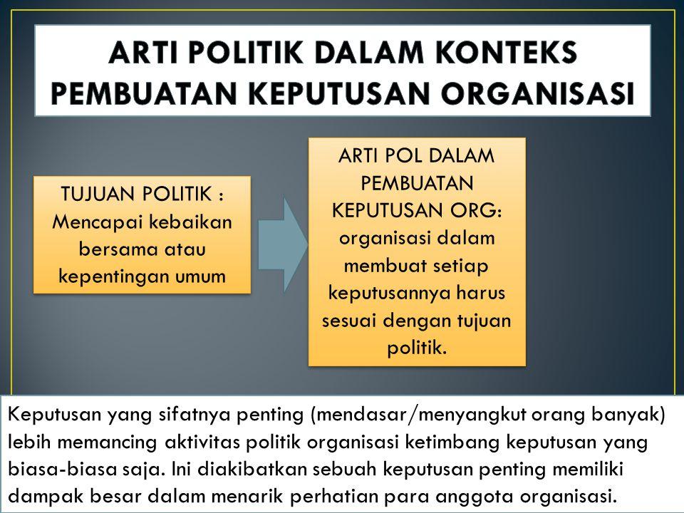 ARTI POLITIK DALAM KONTEKS PEMBUATAN KEPUTUSAN ORGANISASI