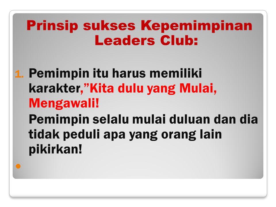 Prinsip sukses Kepemimpinan Leaders Club: