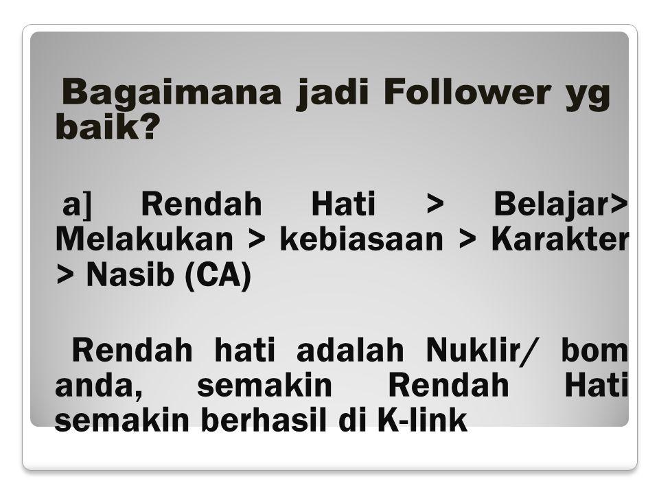 Bagaimana jadi Follower yg baik