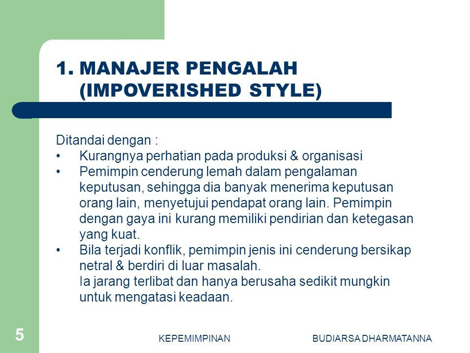 1. MANAJER PENGALAH (IMPOVERISHED STYLE) Ditandai dengan :