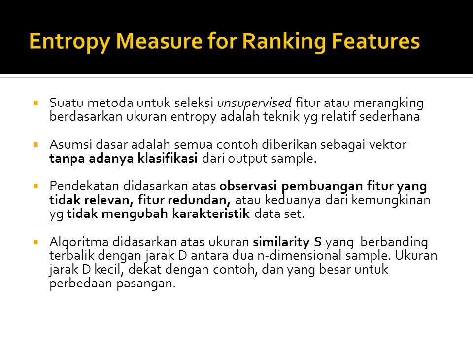 Entropy Measure for Ranking Features