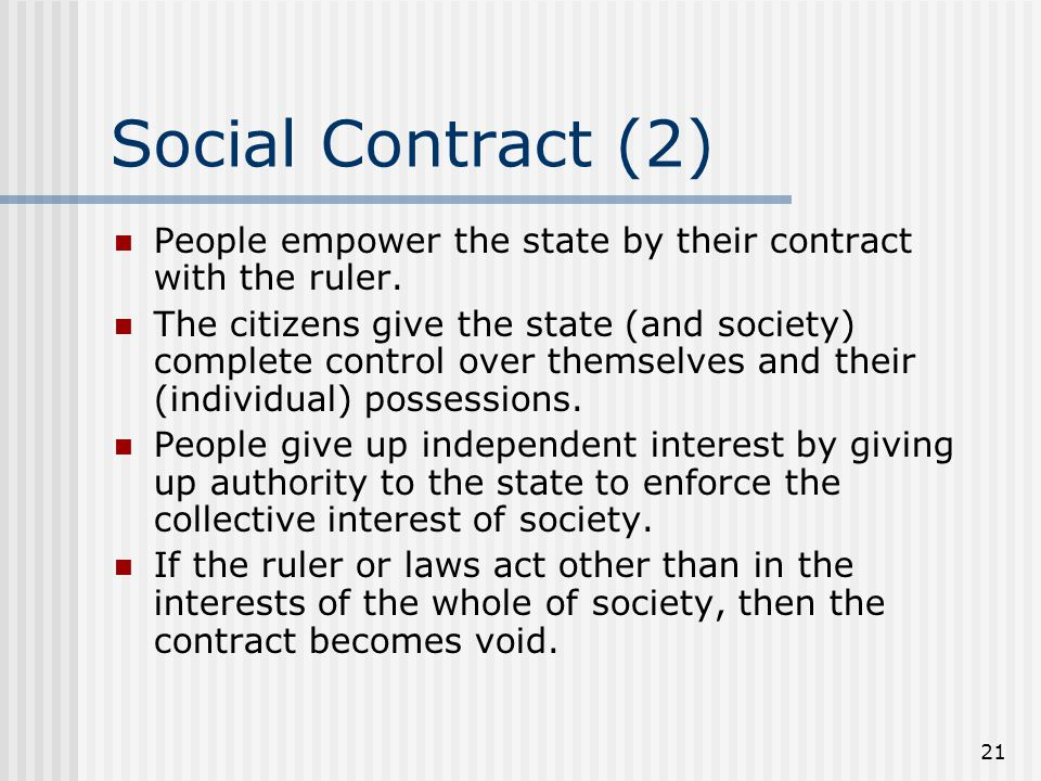 Social Contract (2) People empower the state by their contract with the ruler.