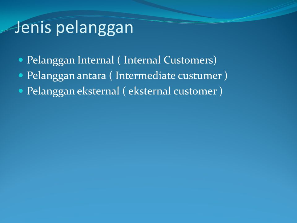 Jenis pelanggan Pelanggan Internal ( Internal Customers)