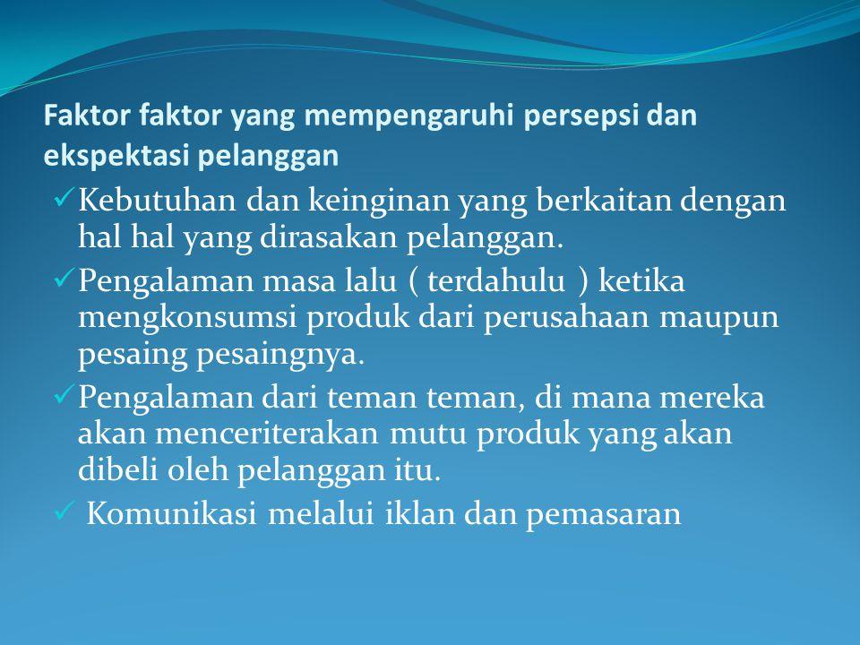 Faktor faktor yang mempengaruhi persepsi dan ekspektasi pelanggan