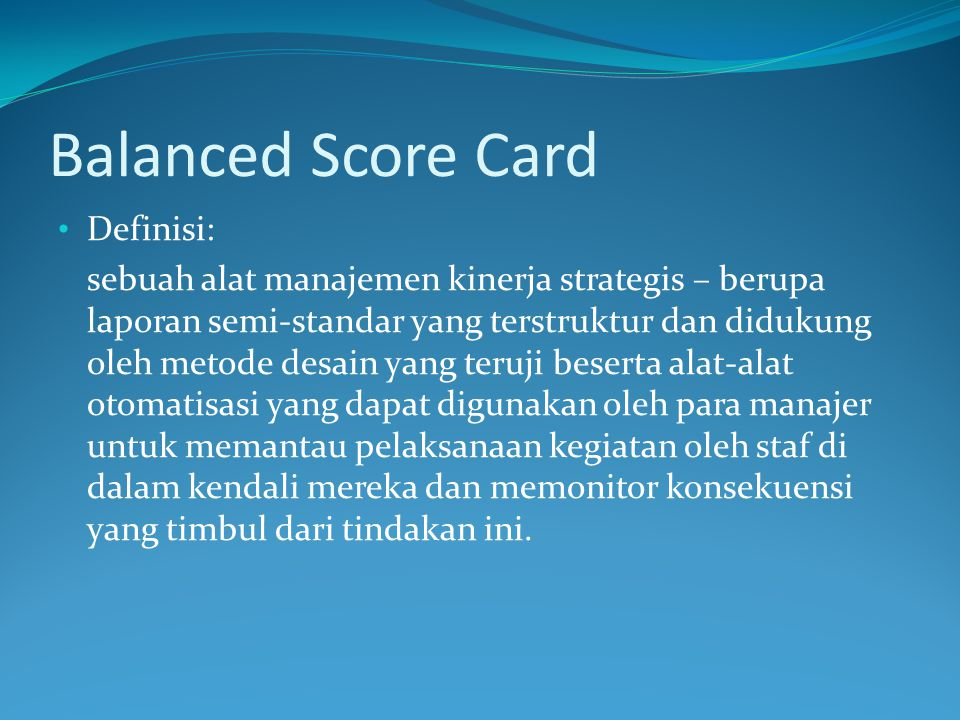 Balanced Score Card Definisi: