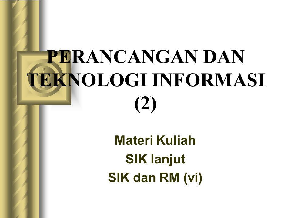 PERANCANGAN DAN TEKNOLOGI INFORMASI (2)