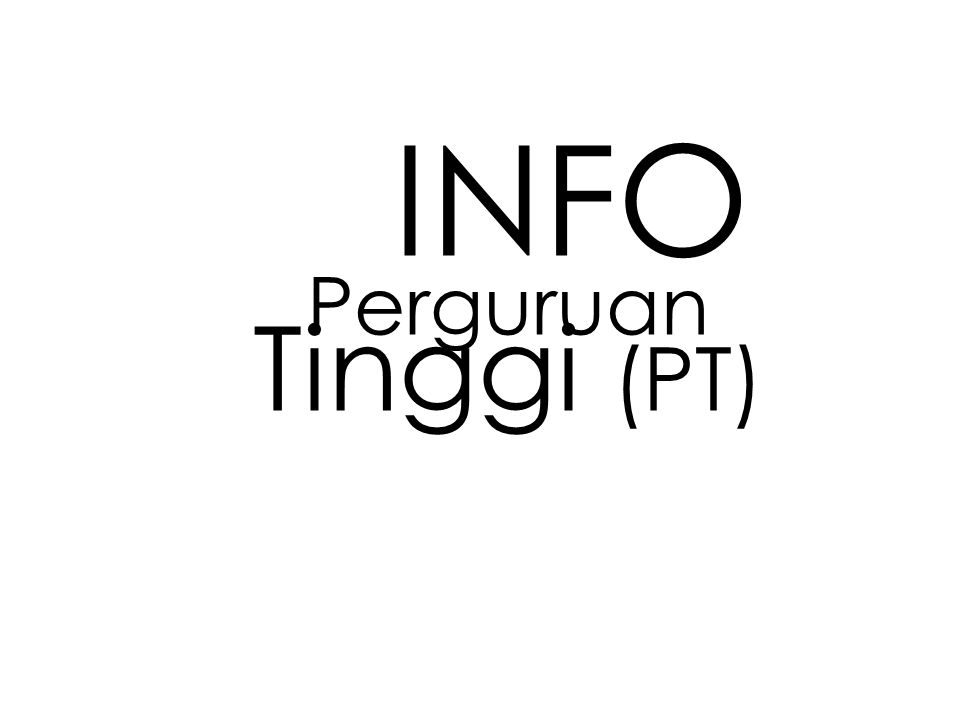 INFO Perguruan Tinggi (PT)