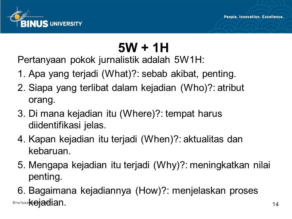 5W + 1H Pertanyaan pokok jurnalistik adalah 5W1H: