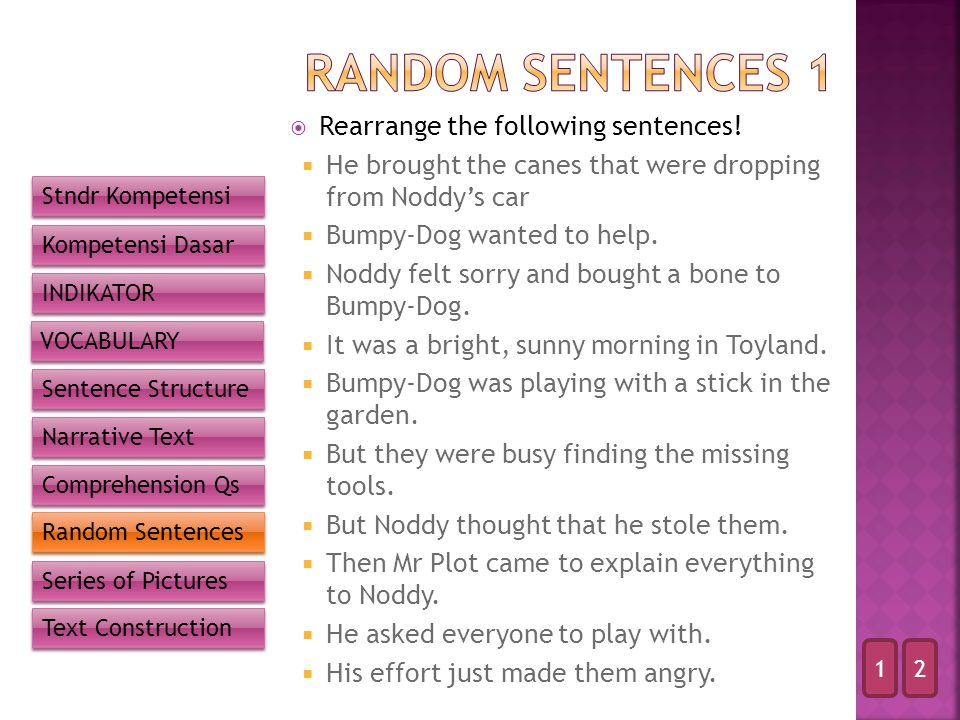 RANDOM SENTENCES 1 Rearrange the following sentences!