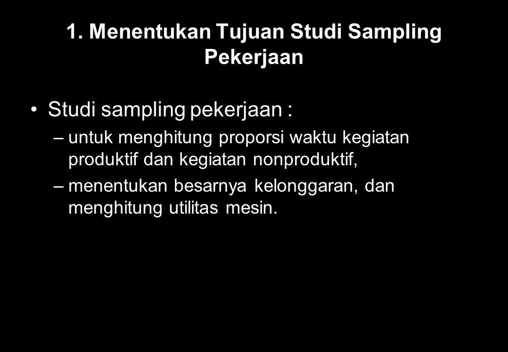 1. Menentukan Tujuan Studi Sampling Pekerjaan