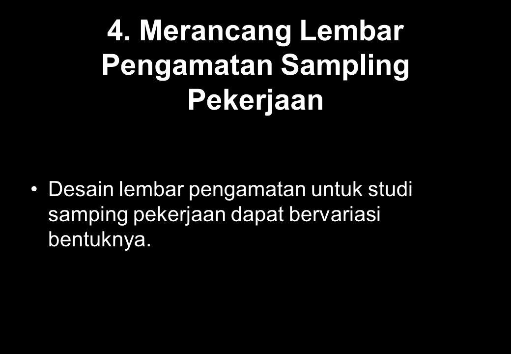 4. Merancang Lembar Pengamatan Sampling Pekerjaan