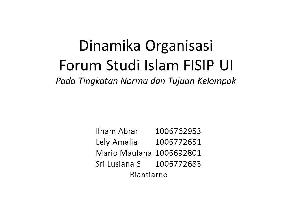 Dinamika Organisasi Forum Studi Islam FISIP UI Pada Tingkatan Norma dan Tujuan Kelompok