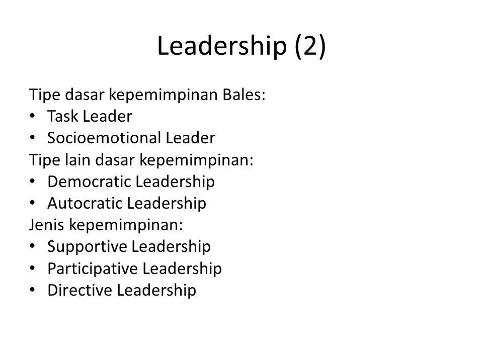 Leadership (2) Tipe dasar kepemimpinan Bales: Task Leader