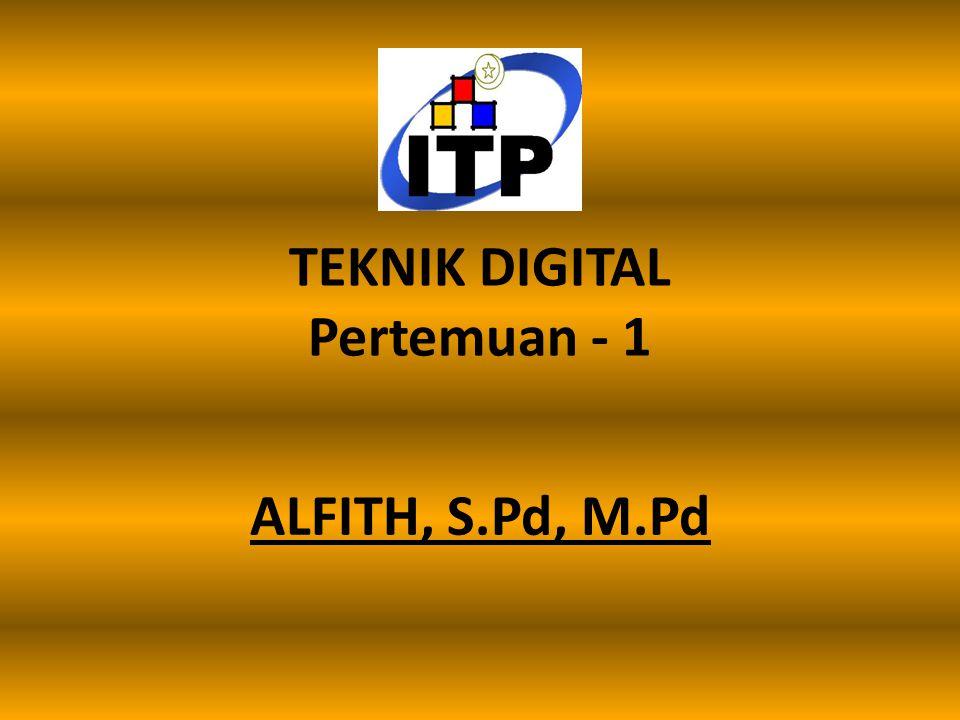 TEKNIK DIGITAL Pertemuan - 1