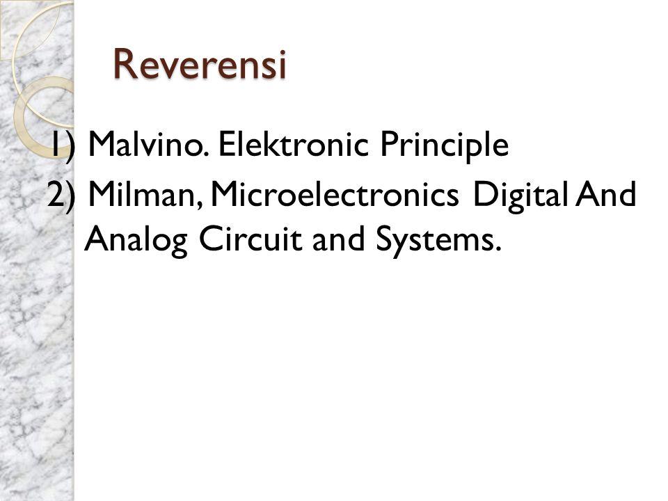 Reverensi 1) Malvino.