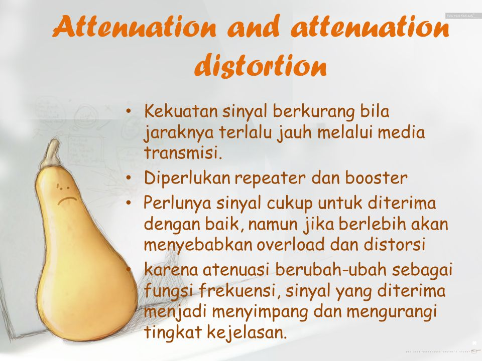 Attenuation and attenuation distortion