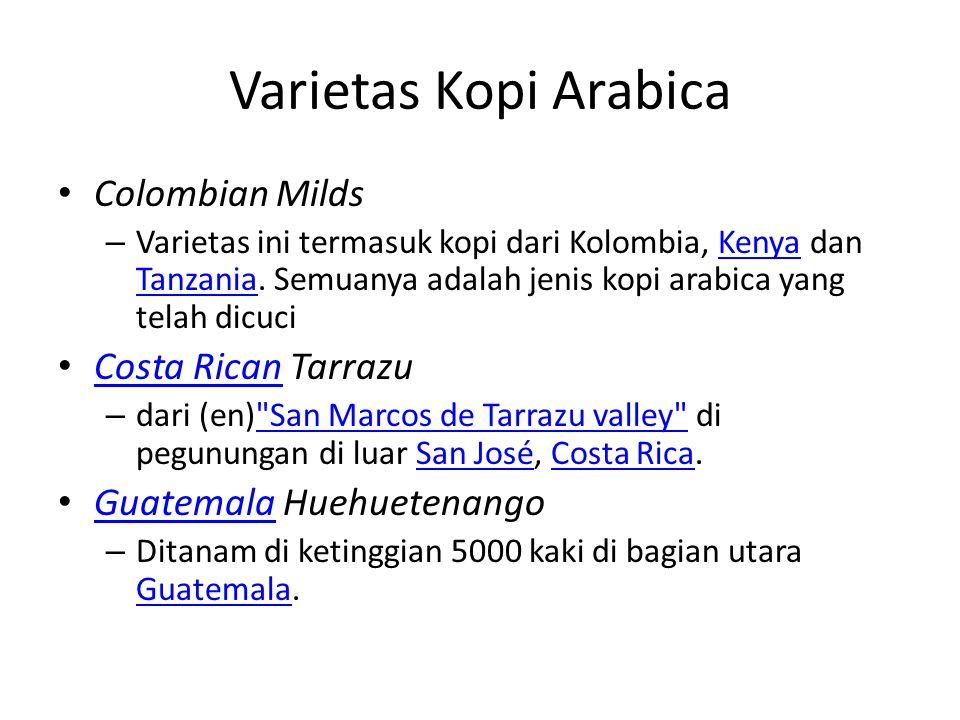 Varietas Kopi Arabica Colombian Milds Costa Rican Tarrazu