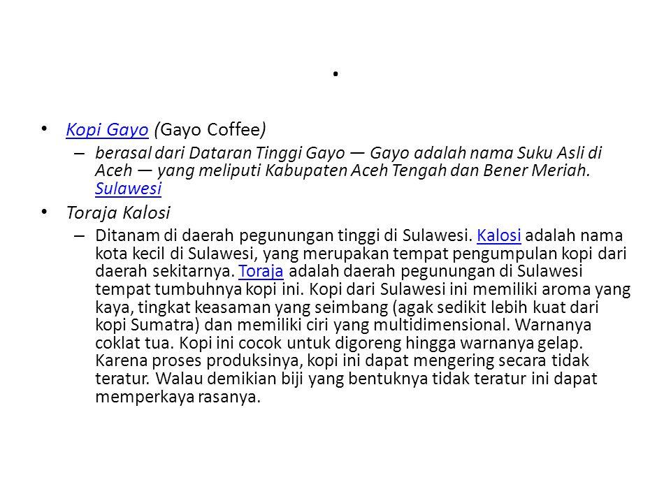 . Kopi Gayo (Gayo Coffee) Toraja Kalosi