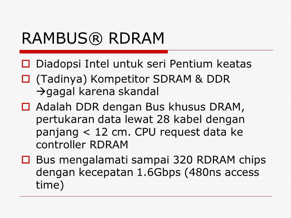 RAMBUS® RDRAM Diadopsi Intel untuk seri Pentium keatas