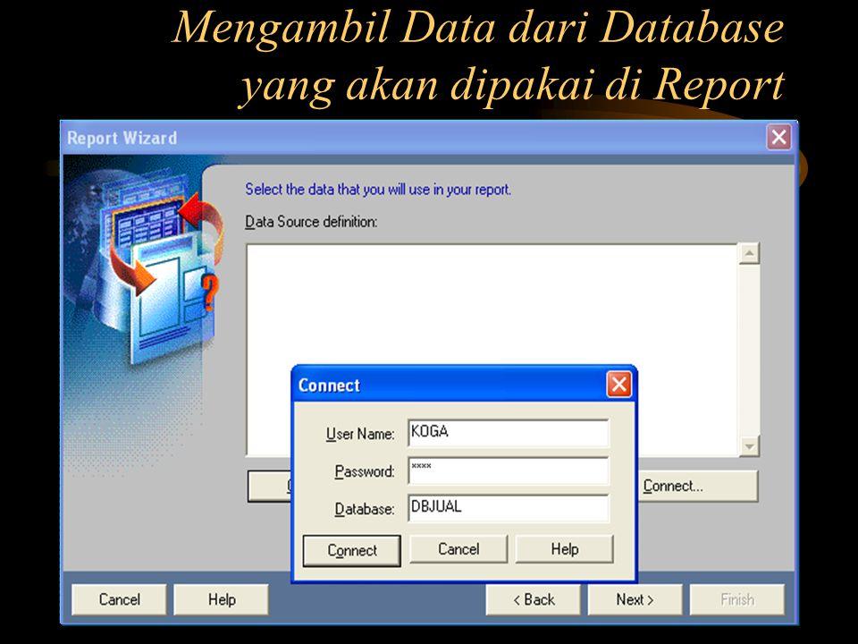Mengambil Data dari Database yang akan dipakai di Report