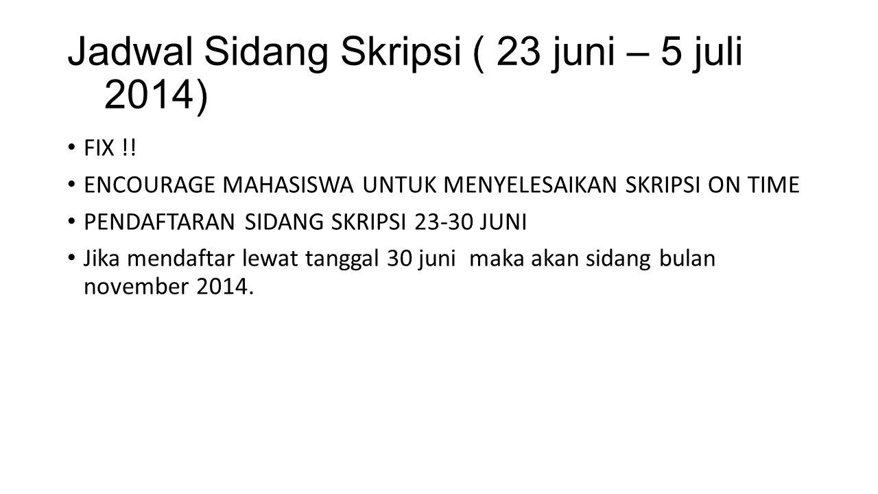Jadwal Sidang Skripsi ( 23 juni – 5 juli 2014)