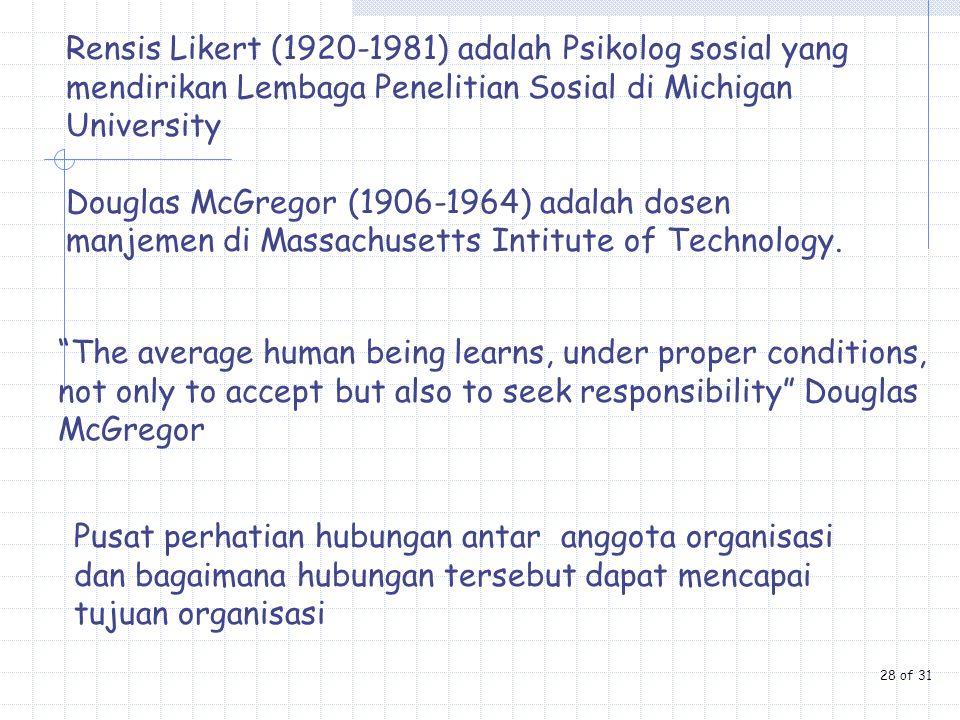 Rensis Likert (1920-1981) adalah Psikolog sosial yang mendirikan Lembaga Penelitian Sosial di Michigan University