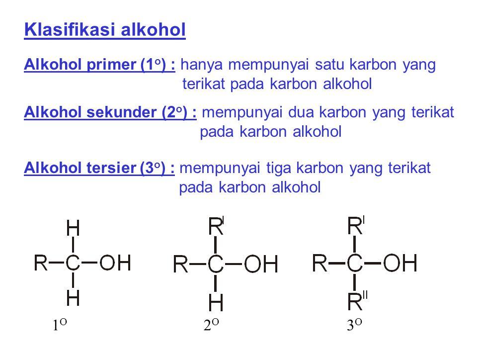 Klasifikasi alkohol Alkohol primer (1o) : hanya mempunyai satu karbon yang terikat pada karbon alkohol.