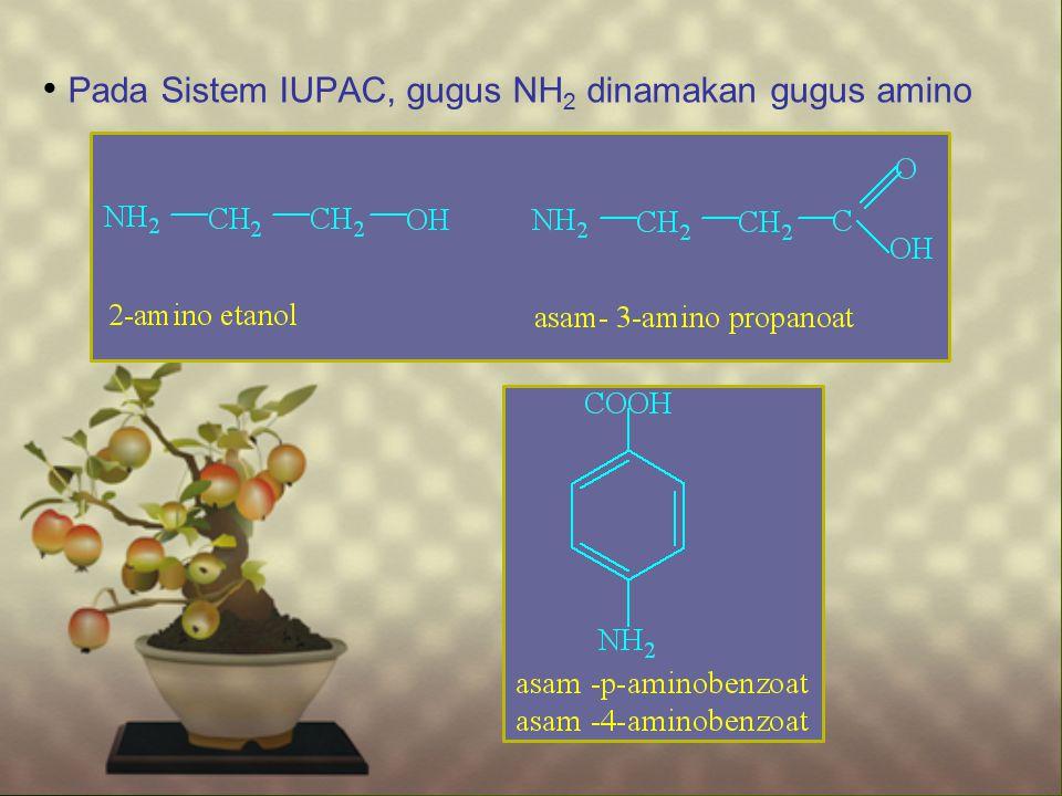 Pada Sistem IUPAC, gugus NH2 dinamakan gugus amino