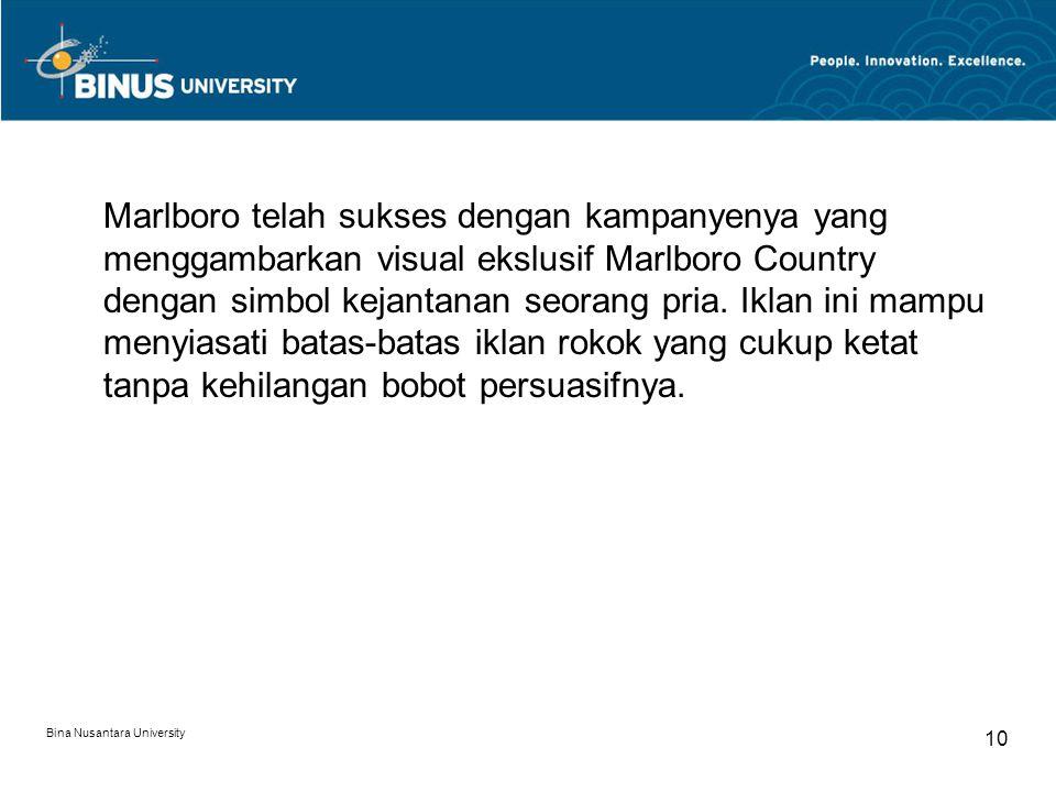Marlboro telah sukses dengan kampanyenya yang menggambarkan visual ekslusif Marlboro Country dengan simbol kejantanan seorang pria. Iklan ini mampu menyiasati batas-batas iklan rokok yang cukup ketat tanpa kehilangan bobot persuasifnya.