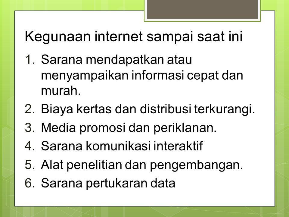 Kegunaan internet sampai saat ini