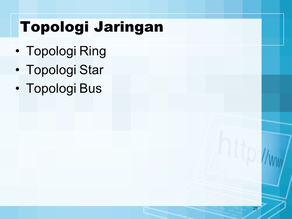 Topologi Jaringan Topologi Ring Topologi Star Topologi Bus