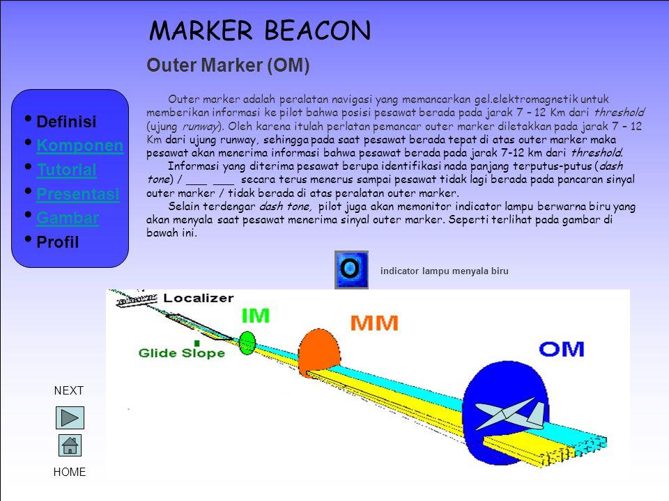 MARKER BEACON Outer Marker (OM) Definisi Komponen Tutorial Presentasi