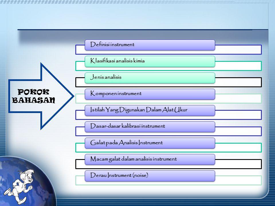 POKOK BAHASAN Definisi instrument Klasifikasi analisis kimia