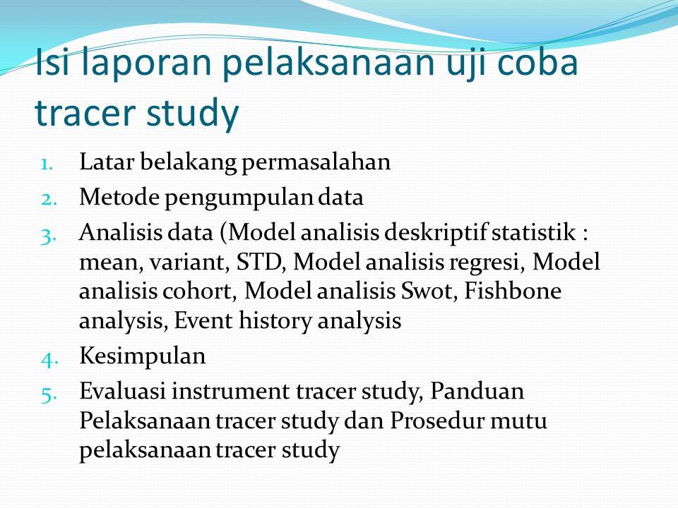Isi laporan pelaksanaan uji coba tracer study