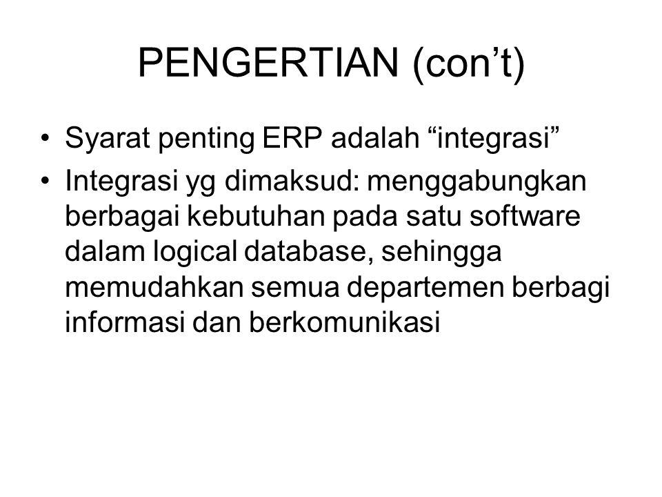 PENGERTIAN (con't) Syarat penting ERP adalah integrasi