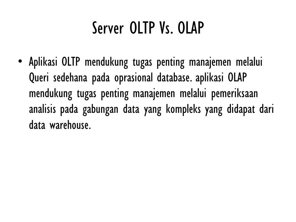 Server OLTP Vs. OLAP