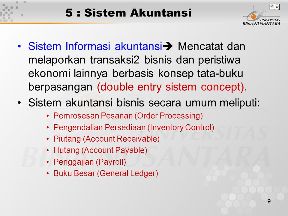 Sistem akuntansi bisnis secara umum meliputi: