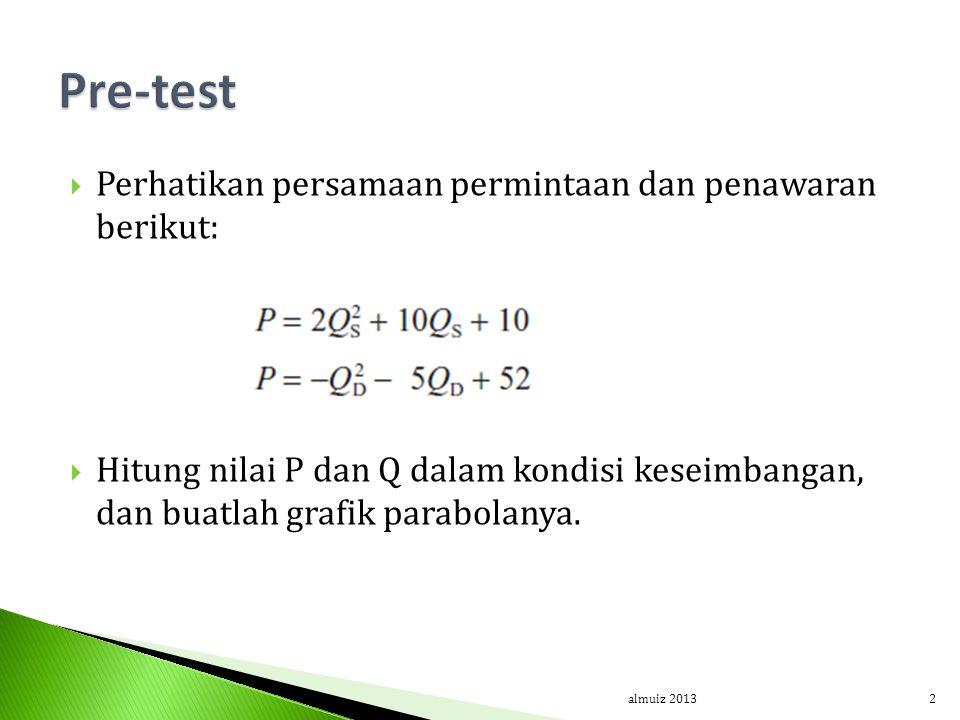 Pre-test Perhatikan persamaan permintaan dan penawaran berikut: