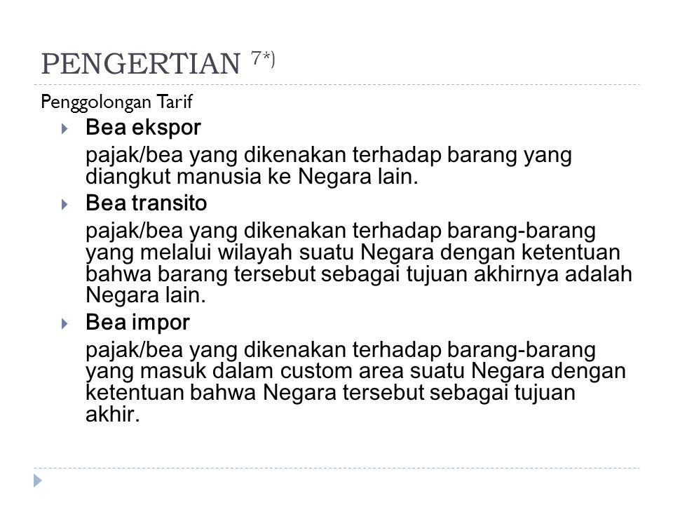 PENGERTIAN 7*) Bea ekspor