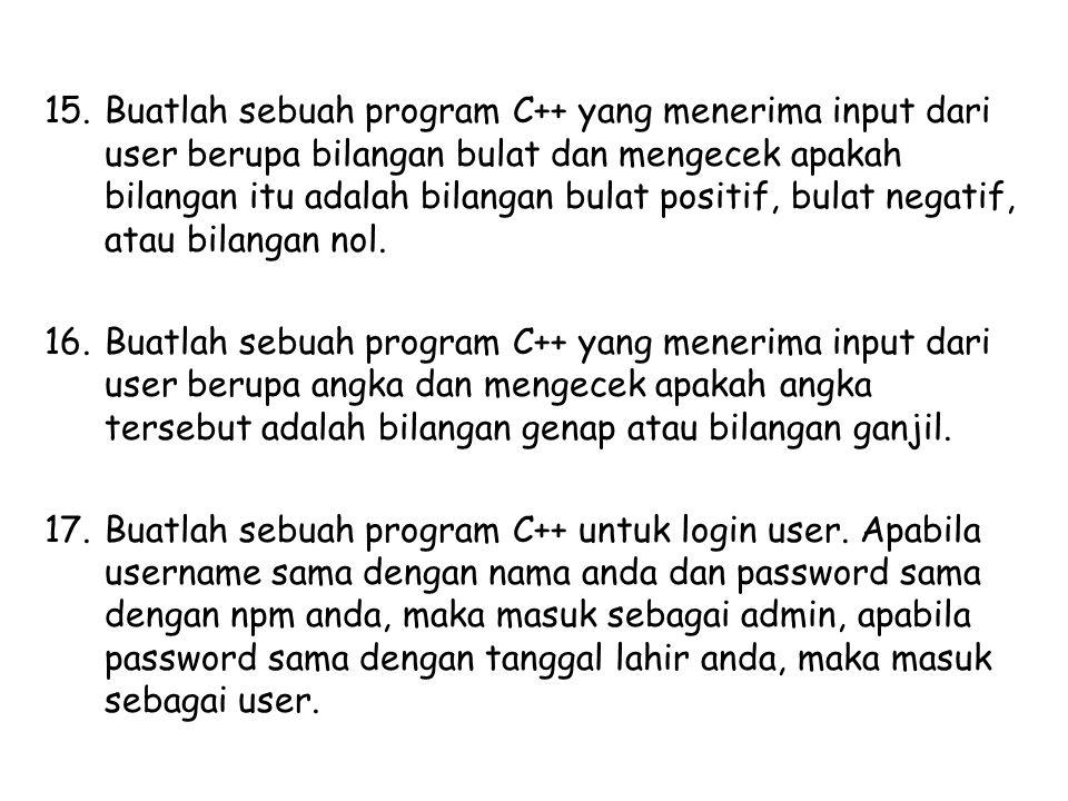Buatlah sebuah program C++ yang menerima input dari user berupa bilangan bulat dan mengecek apakah bilangan itu adalah bilangan bulat positif, bulat negatif, atau bilangan nol.