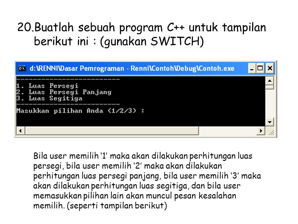 Buatlah sebuah program C++ untuk tampilan berikut ini : (gunakan SWITCH)