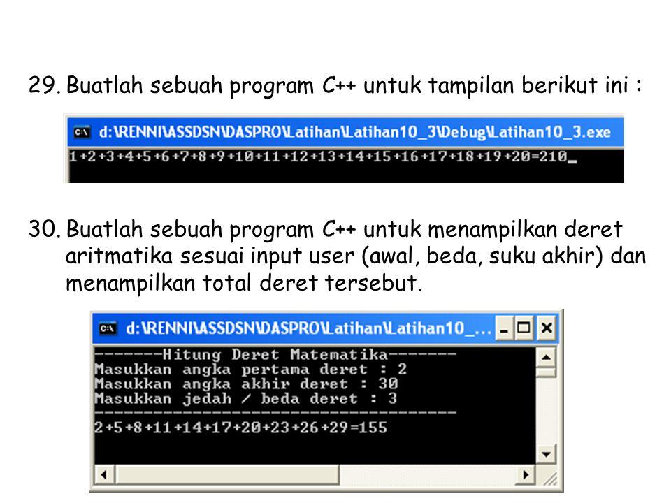 Buatlah sebuah program C++ untuk tampilan berikut ini :