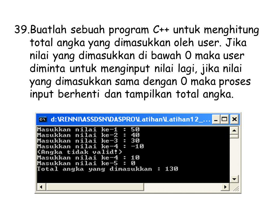 Buatlah sebuah program C++ untuk menghitung total angka yang dimasukkan oleh user.