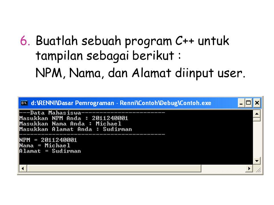 Buatlah sebuah program C++ untuk tampilan sebagai berikut :